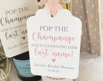 Pop the champagne, she's changing her last name Bridal Shower Favor Tags Labels, Bridal Shower Wine Tags, Printed