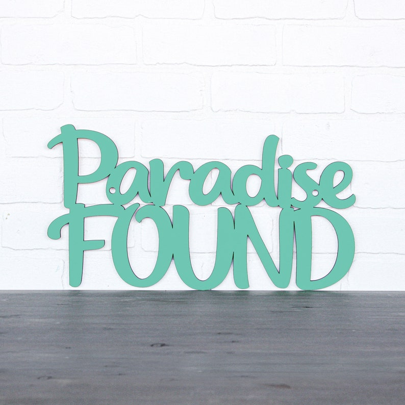 Paradise Found Wood Beach Sign, Modern Carved Wood Wall Art, Wood Sign  Sayings, Wanderlust Coastal Wall Art, Beach Wooden Signs with Quotes
