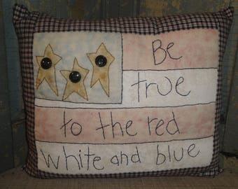 Be True To The Red White And Blue Pillow | Americana Pillow | Old Glory Pillow |  Flag Pillow | July 4th Pillow | Patriotic Pillow