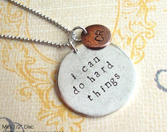 I Can Do Hard Things. Grande Round Quote Necklace w/mini tag. Custom Phrase or GPS Lat/Long. Hand Stamped Metal Charms. Silver Copper Gold