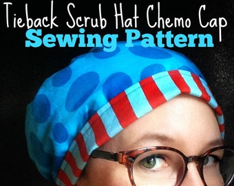 Scrub Hat Sewing Pattern DIY Tieback Scrub Hat and Chemo Head Wrap PDF SEWING tutorial Instructions Fully Adjustable, Instant Download only