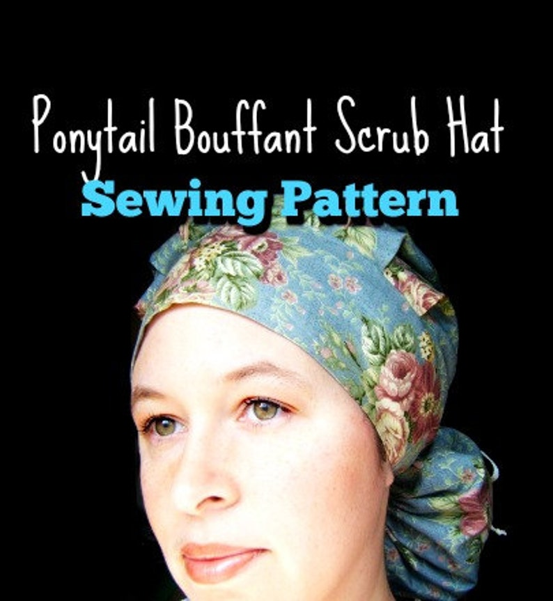 Scrub Hat Sewing Pattern tutorial DIY basic Ponytail Bouffant  ac2b00e44b7