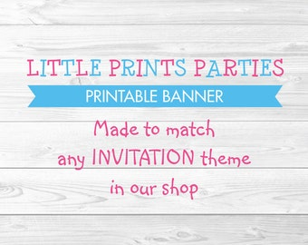 Printable Banner Made to match any invitation in shop