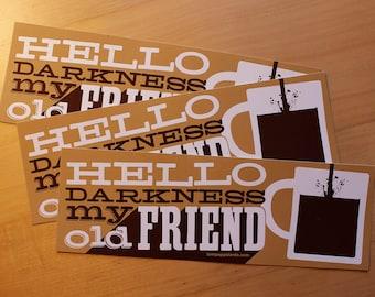 Hello Darkness, My Old Friend - set of three vinyl bumper stickers
