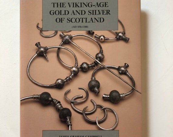 The Viking-age Gold and Silver of Scotland (Ad 850-1100) by James Graham-Campbell