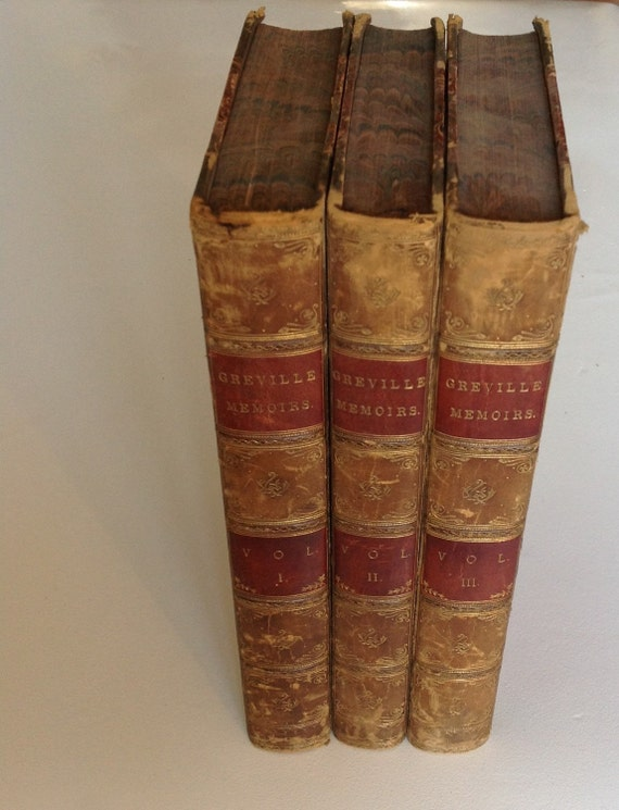 1874 The Greville Memoirs A Journal of the Reigns of King George IV and King William IV by Charles C. F. Greville in Three Volumes (I-III)