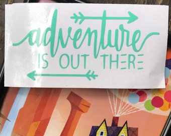 Adventure Is Out There Car, Laptop, or Decor Decal