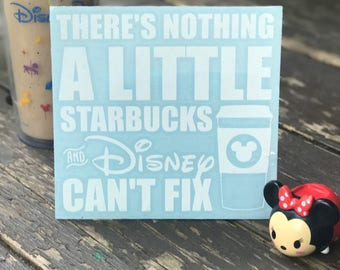 There's Nothing a Little Starbucks and Disney Can't Fix Car, Laptop, or Decor Decal