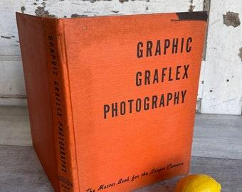 Graphic Graflex Photography - The Master Book for the Larger Camera - 1945 Willard Morgan