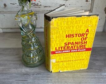 A History of Spanish Literature - Guillermo Diaz Plaja - Translated Hugh Harter - 1971