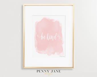 Be Kind Art Print Design, Pink Watercolor Be Kind Printable Digital Art Print, Nursery Decor Wall Art, Home Office Decor Wall Art Sign