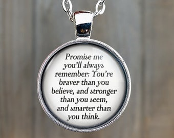 Winnie The Pooh, Brave Quote, You're Braver Than You Believe And Stronger Than You Seem Smarter Than You Think, Promise Me, Gift Necklace