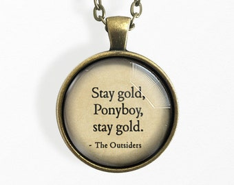 Stay Gold Ponyboy, Stay Gold, Outsiders Necklace, The Outsiders Book, Stay Gold Pendant Necklace, Pony Boy, Keychain, Unique Gifts, Merch