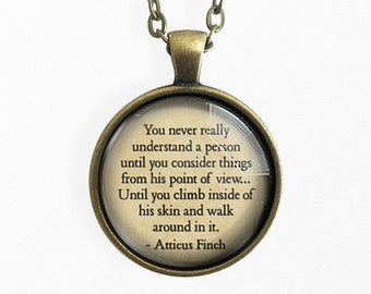 Atticus Finch Quote, You Really Never Understand A Person, To Kill A Mockingbird, Literary Jewelry, Gift For Bookworm, Quote, Library, Scout