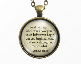 Atticus Finch, Courage Quote, To Kill a Mockingbird, Quote Necklace, Book Lover Gift, Key Chain, Courageous, Inspirational Message, Be Brave