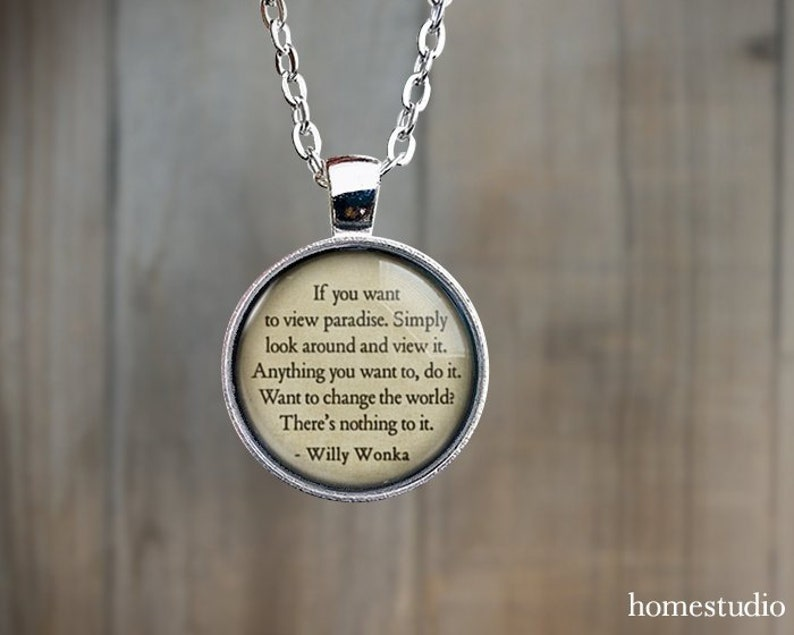 Willy Wonka Quote Jewelry If You Want To View Paradise Etsy