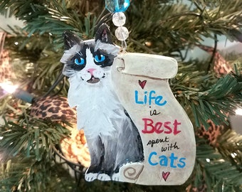 Cat Ornament - Life is Best spent with Cats - Snowshoe Cat Ornament ~ Cat Christmas Ornament - Cat Lover Gift - Cat Saying - Cat Quote