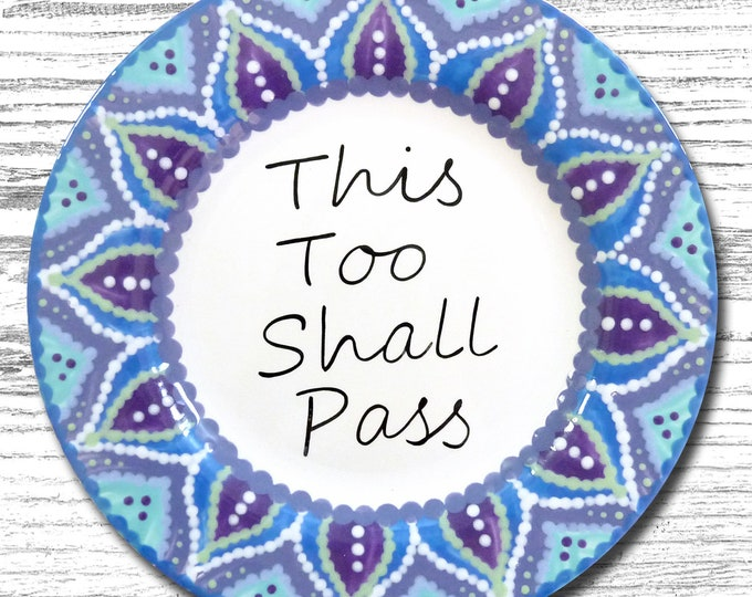 "This Too Shall Pass - AA/Al-Anon Recovery Mandala Plate - 8.75"" plate"