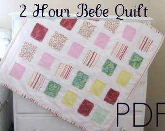 Fast and Easy Two Hour Bebe Quilt Pattern Tutorial ebook