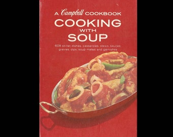 A Campbell Cookbook: Cooking with Soup - Illustrated Cookbook - Vintage Recipe Book -  Published by Campbell Soup Companyc. 1964
