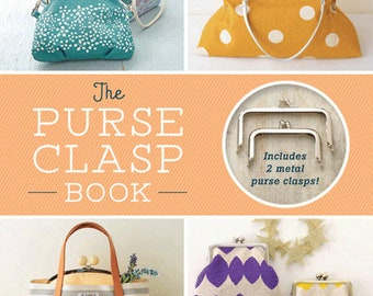 The Purse Clasp Book - by Zakka Workshop