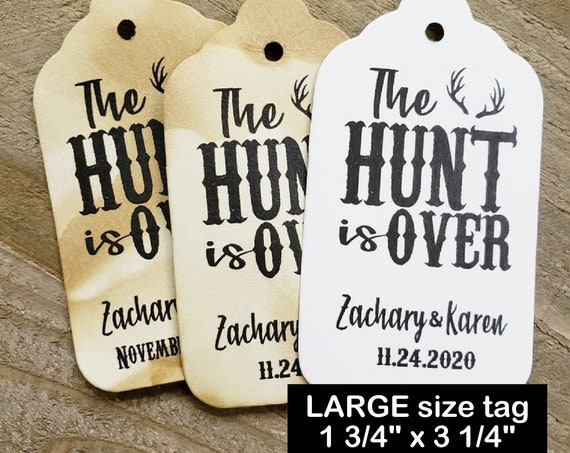 "The Hunt is Over Personalized (my LARGE tag) 1 3/4"" x 3 1/4""  Wedding Favor Tag choose your amount"