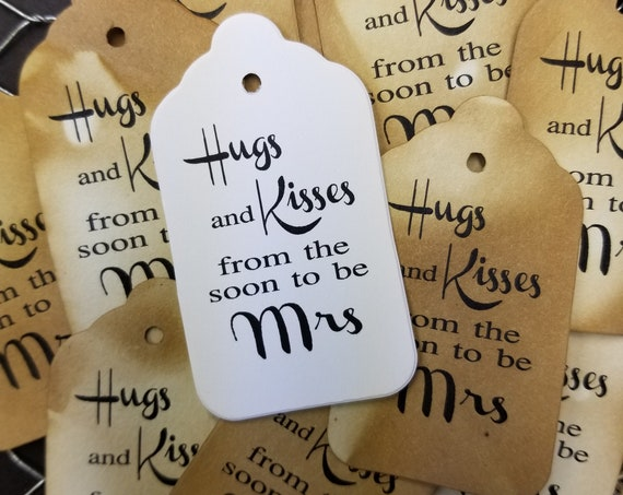 Hugs and Kisses from the Soon to be Mrs Wedding Shower Engagement Souvenir Favor Tags Choose your Quantity (Non Personalized)