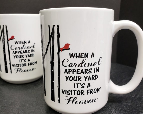 When a Cardinal Appears 15oz Mug, coffee mug, coffee cup, tea, coffee quote saying, visitor from heaven