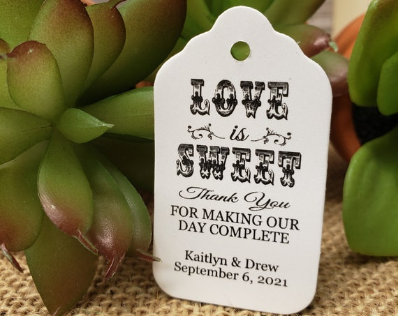 """LOVE is SWEET thank you for making our day complete (my SMALL tag) 1 1/8"""" x 2"""" Favor Tag"""