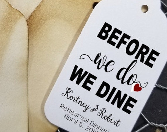 Before We Do We Dine MEDIUM Personalized Wedding Rehearsal tag Favor Tag  choose your amount