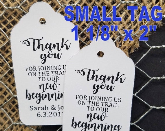 "Thank you for joining us on the trail to our new Beginning Choose your quantity SMALL 2"" Favor Tag"