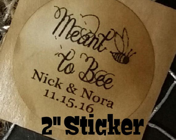 """Meant To Bee 2"""" STICKER  Personalized Wedding Shower Favor STICKER choose your amount sold in sets of 20 STICKERS"""