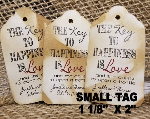 "Key to Happiness is Love and ability to open a bottle (my SMALL tag) 1 1/8"" x 2"" Favor Tag Souvenir Choose your quantity TiaZoeyTeaStained"