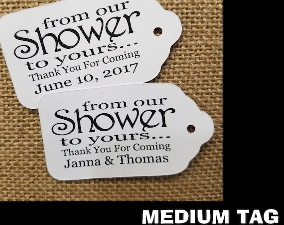 From Our Shower to yours favor tag MEDIUM Tags Personalize with names or date Choose your Quantity MEDIUM
