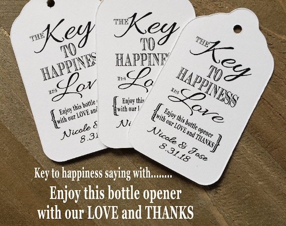 "Key to Happiness is Love Enjoy This Bottle Opener with our Love and Thanks Personalize favor tag w names date (my MEDIUM) 1 3/8"" x 2 1/2"""