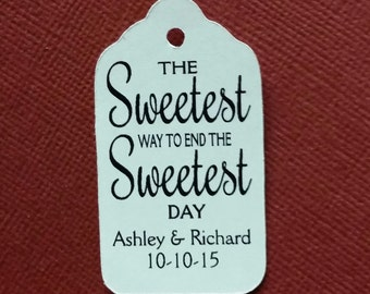 The Sweetest Way to End the Sweetest Day Personalized Wedding Favor Choose your quantity SMALL 2 Favor Tag