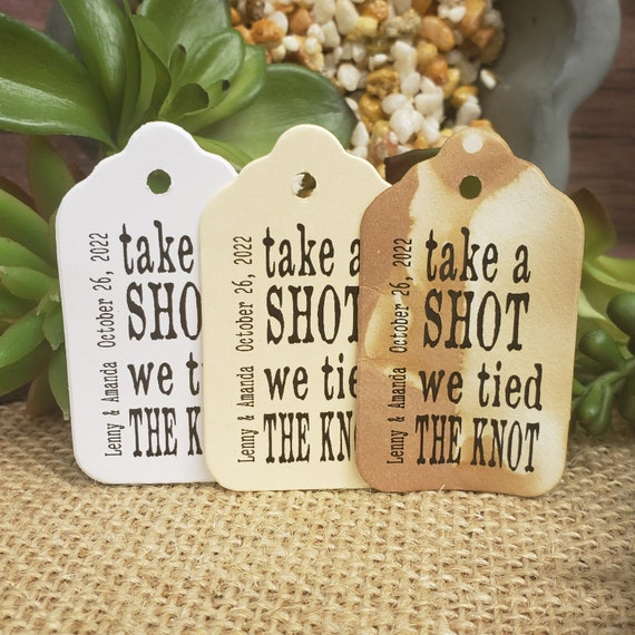 """Take a Shot we Tied the Knot (my MEDIUM tag) 1 3/8"""" x 2 1/2"""" Personalized Wedding keepsake souvenir pary Favor Tag  choose your amount"""