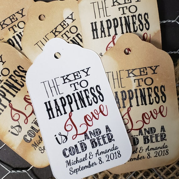Key to Happiness is Love and a COLD BEER opener favor tag MEDIUM Tags Personalize with names and date