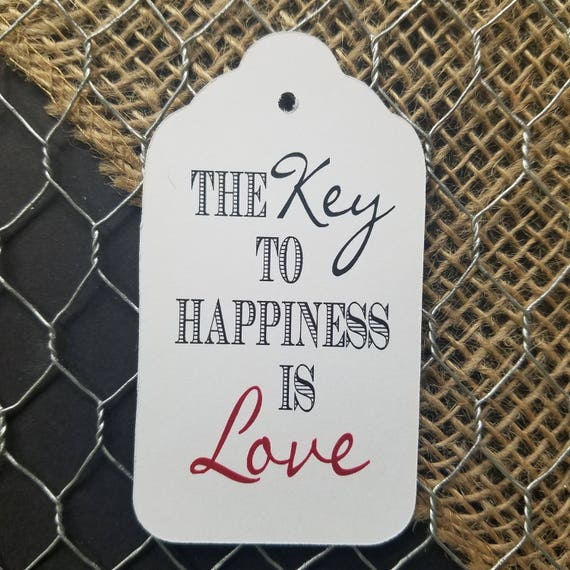 The Key to a Happiness is LOVE  LARGE TAGS  Favor Tag choose the amount you would like non-personalized
