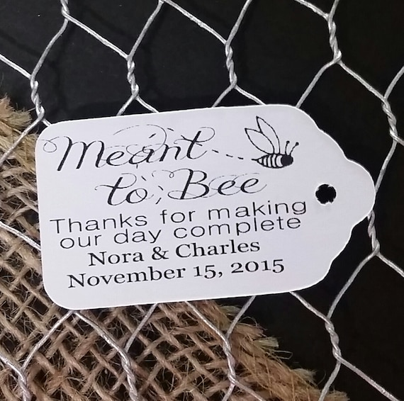 """Meant to Bee Thanks for making our day complete (my SMALL tag) 1 1/2"""" x  2"""" Personalized Favor Tag Choose your quantity"""