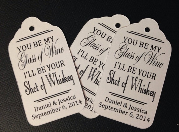 """You be My Glass of Wine I'll be your Shot of Whiskey Personalized Wedding (MY MEDIUM tag) 1 3/8"""" x 2 1/2"""" Favor Tag  choose your amount"""