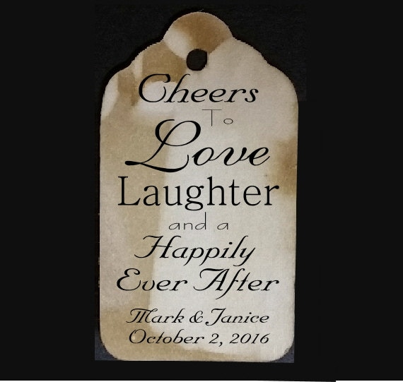 "CHEERS To Love and Laughter and a Happily Ever After Tags Personalize with names and date (my LARGE tag) 1 3/4"" x 3 1/4"""