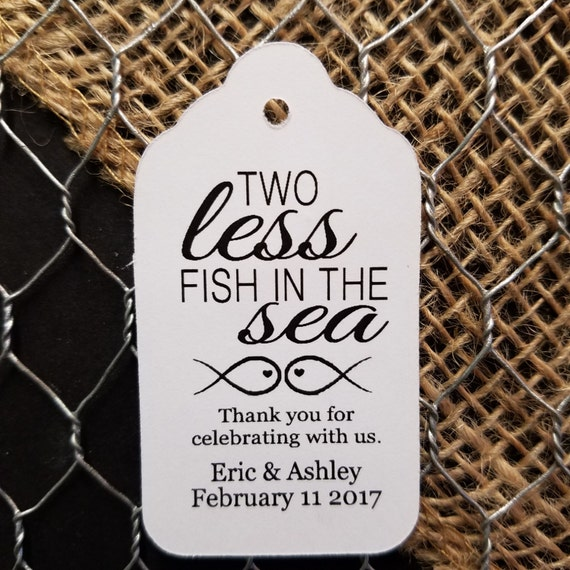 "Two Less Fish in the Sea Thank you for celebrating with us (my MEDIUM tag) 1 3/8"" x 2 1/2"" Personalized Keepsake Souvenir Wedding Favor Tag"