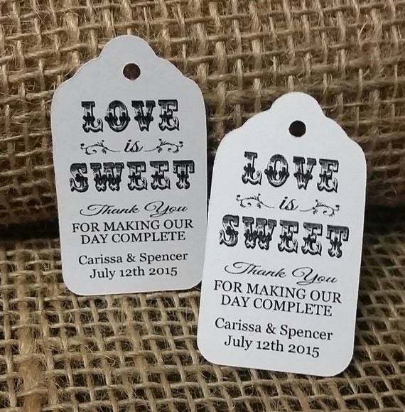 "LOVE is SWEET thank you for making our day complete Choose your quantity SMALL 2"" Favor Tag"
