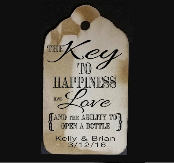 "Key to Happiness is Love and ability to open a bottle SMALL 2"" Favor Tag Choose your quantity"