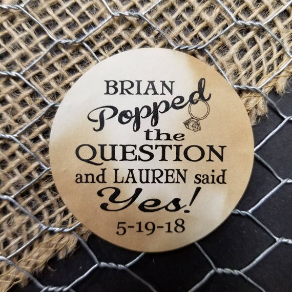"Popped The Question 2"" STICKER Personalized Wedding Engagement Shower Favor STICKER choose your amount  He popped the question, She said yes"
