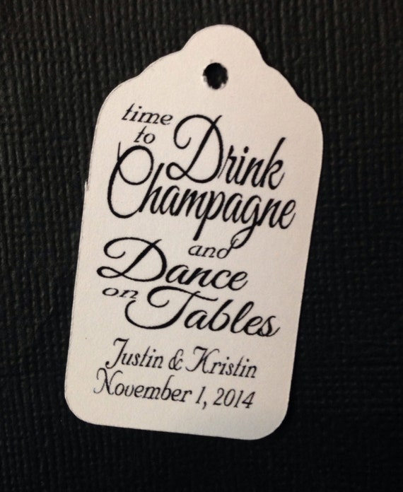 Time to Drink Champagne and Dance on Tables 100 SMALL Favor TAGS