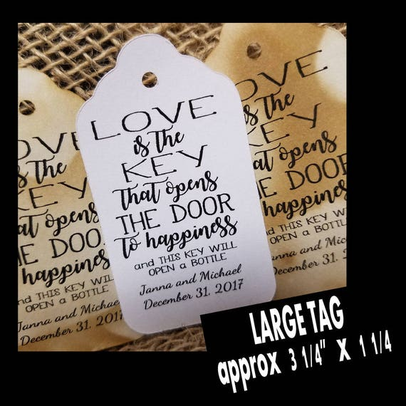 Love is the key that opens the door to happiness Bottle opener favor tag LARGE Tags Personalize with names and date Choose your Quantity
