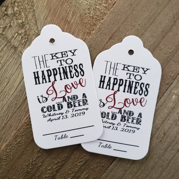 "Key to Happiness is Love and a Cold Beer Table number Line (my MEDIUM tag) 1 3/8"" x 2 1/2"" Personalized Wedding Favor Tag choose your amount"