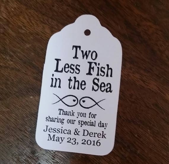 Two Less Fish in the Sea Thank you for sharing our special day MEDIUM Personalized Wedding Favor Tag  choose your amount